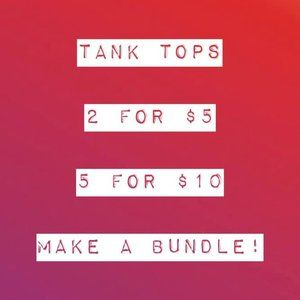 Tank Tops 2/$5 or 5/$10